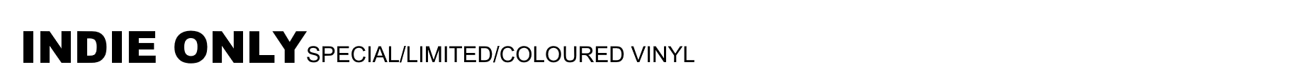 Indie Only - Special/Limited/Coloured Vinyl