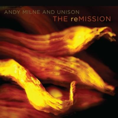 Milne, Andy And Unison - Remission