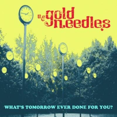 Gold Needles - What'S Tomorrow Ever Done For You? (LP)