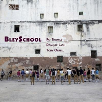 Thomas, Pat & Dominic Lash, Tony Orrell - Bleyschool (LP)