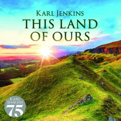 Jenkins, Karl - This Land Of Ours