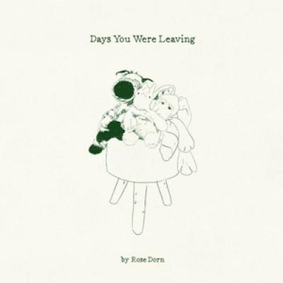 Dorn, Rose - Days You Were Leaving (LP)