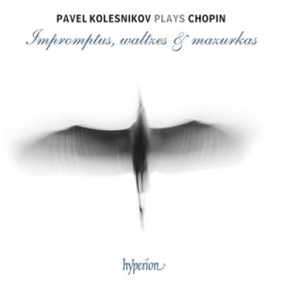 Pavel Kolesnikov - Impromptus Waltzes & Mazurkas