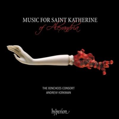 The Binchois Consort Andrew Kirkman - Music For Saint Katherine Of Alexan