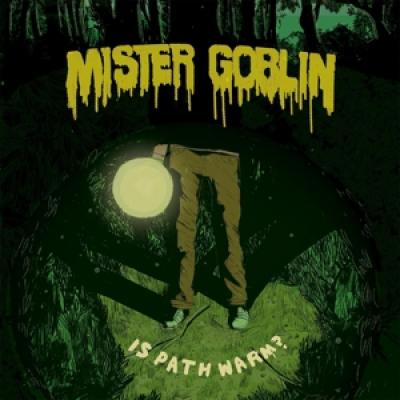Mister Goblin - Is Path Warm?