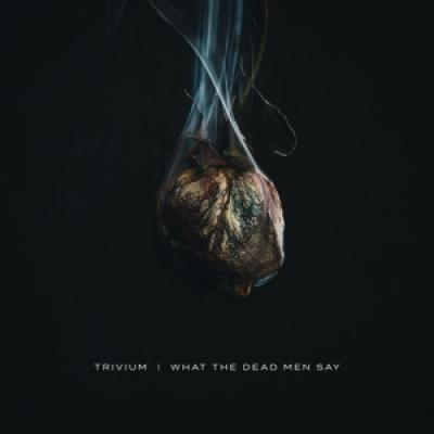 Trivium - What The Dead Men Say (LP)