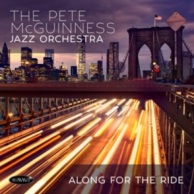 Pete Mcguinness Jazz Orchestra - Along For The Ride