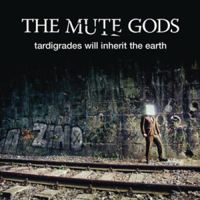 Mute Gods - Tardigrades Will Inherit The Earth