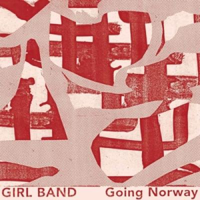 Girl Band - Going Norway (7INCH)