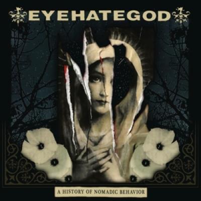 Eyehategod - A History Of Nomadic Behavior (Incl. Poster & Locked Groove Sideb) (2LP)