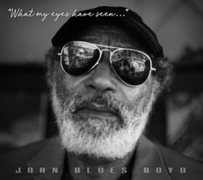 Boyd, John Blues - What My Eyes Have Seen