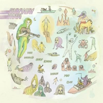 Skyway Man - World Only Ends When You Die (LP)