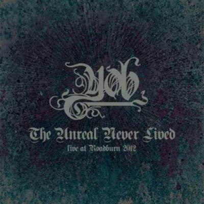 Yob - The Unreal Never Lived - Live At Roadburn 2012 (2CD)