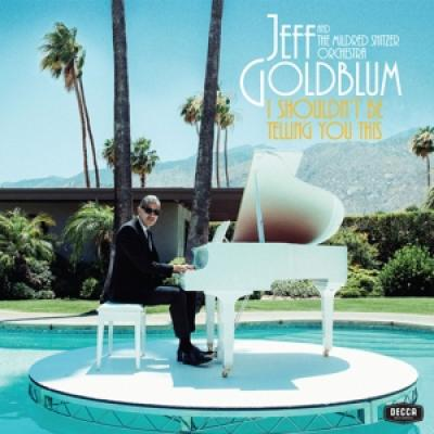 Goldblum, Jeff/Mildred Snitzer Orchestra, The - I Shouldn'T Be Telling You This (LP)