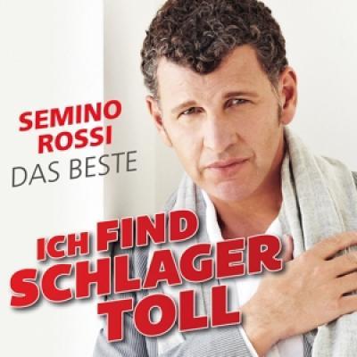 Rossi, Semino - Ich Find Schlager Toll (Das Beste)