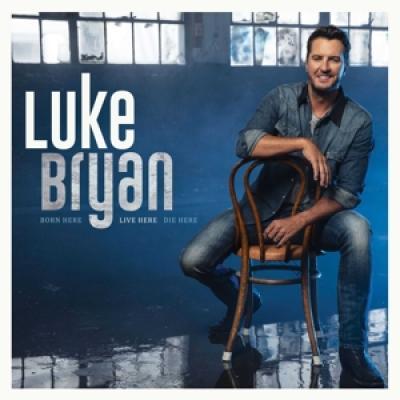 Bryan, Luke - Born Here Live Here Die Here