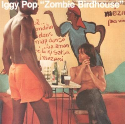 Pop, Iggy - Zombie Birdhouse (LP)