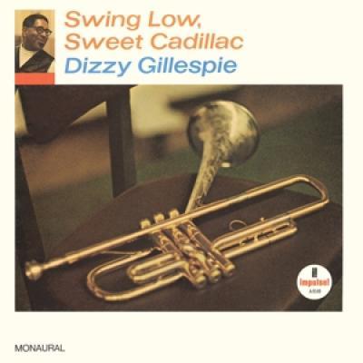 Gillespie, Dizzy - Swing Low, Sweet Cadillac LP