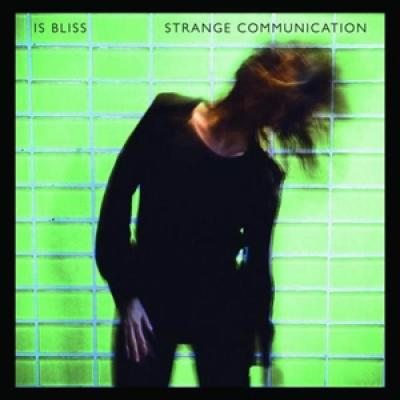 Is Bliss - Strange Communication (LP)