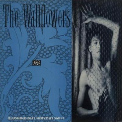 Wallflowers - Blushing Girl, Nervous Smile (7INCH)