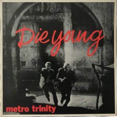Metro Trinity - Die Young (Colour Vinyl) (7INCH)