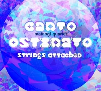 Matangi Quartet - Canto Ostinato Strings Attached