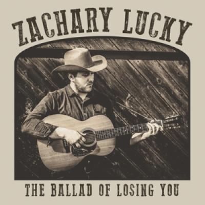 Lucky, Zachary - Ballad Of Losing You (LP)