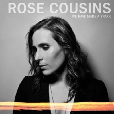 Cousins, Rose - We Have Made A Spark (LP)