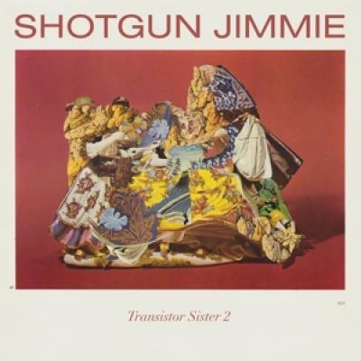 Shotgun Jimmie - Transistor Sister 2 (LP)