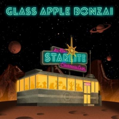 Glass Apple Bonzai - All-Nite Starlite Electronic Cafe