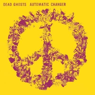 Dead Ghosts - Automatic Changer (LP)