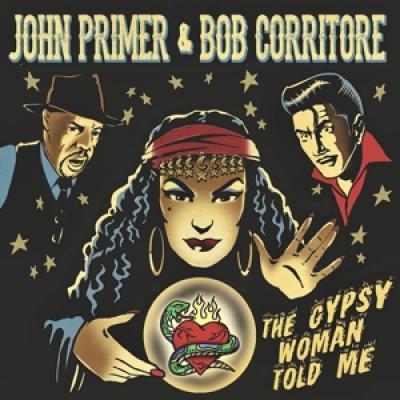 Primer, John & Bob Corritore - Gypsy Woman Told Me