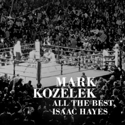 Kozelek, Mark - All The Best, Isaac Hayes (2CD)
