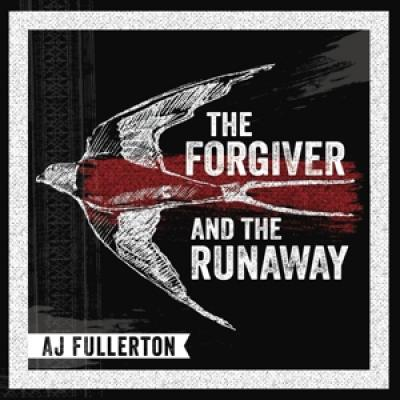 Fullerton, A.J. - Forgiver And The Runaway
