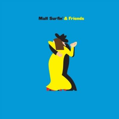Matt Surfin' And Friends - Matt Surfin' And Friends (12INCH)