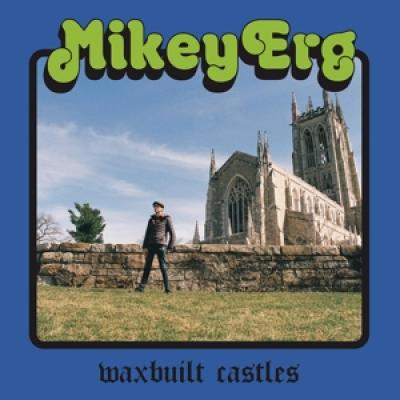 Erg, Mikey - Waxbuilt Castles (LP)