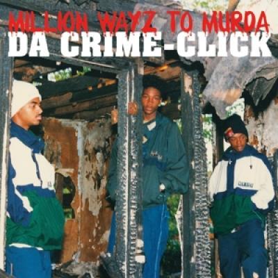 Da Crime-Click - Million Wayz To Murda