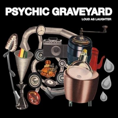 Psychic Graveyard - Loud As Laughter (LP)