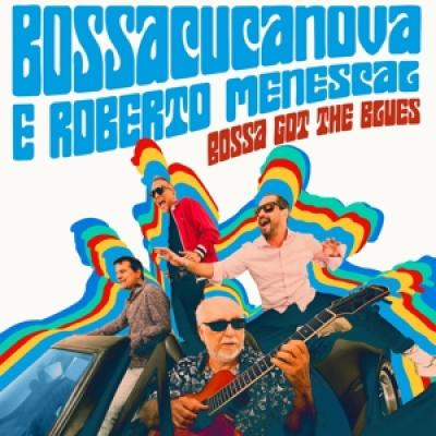Bossacucanova - Bossa Got The Blues
