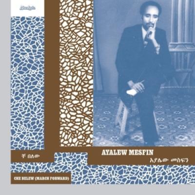 Mesfin, Ayalew - Che Belew (March Forward)