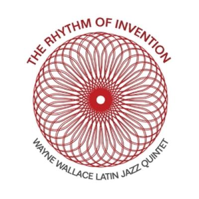 Wallace, Wayne -Latin Jazz Quintet- - Rhythm Of Invention