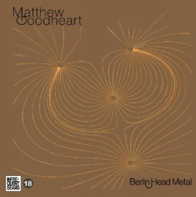 Goodheart, Matthew - Berlin Head Metal
