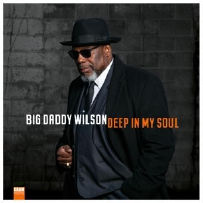 Big Daddy Wilson - Deep In My Soul LP