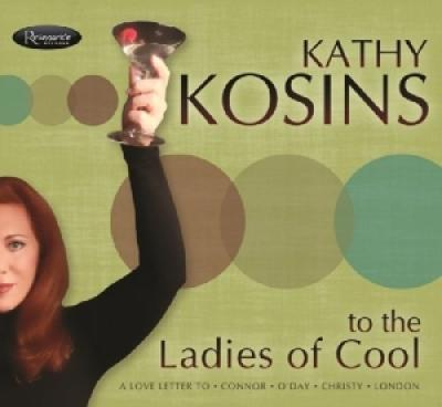 Kathy Kosins - To The Ladies Of Cool