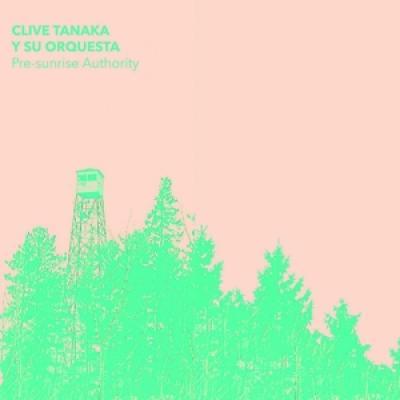 Clive Tanaka Y Su Orquesta - Pre-Sunrise Authority (LP)
