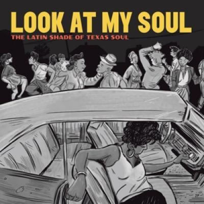 Quesada, Adrian - Look At My Soul: The Latin Shade Of Texas Soul (LP)