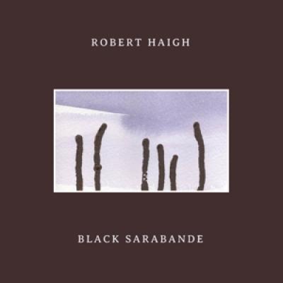 Haigh, Robert - Black Sarabande (LP)