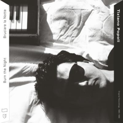 Popoli, Tiziano - Burn The Night: Original Recordings 1983-89 (2LP)