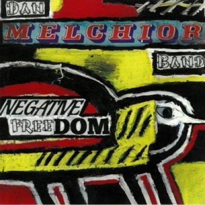 Melchior, Dan - Band - Negative Freedom (LP)