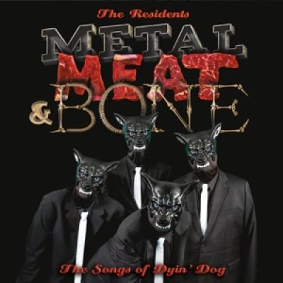 Residents - Metal, Meat & Bone: The Songs Of Dyin' Dog (2LP)